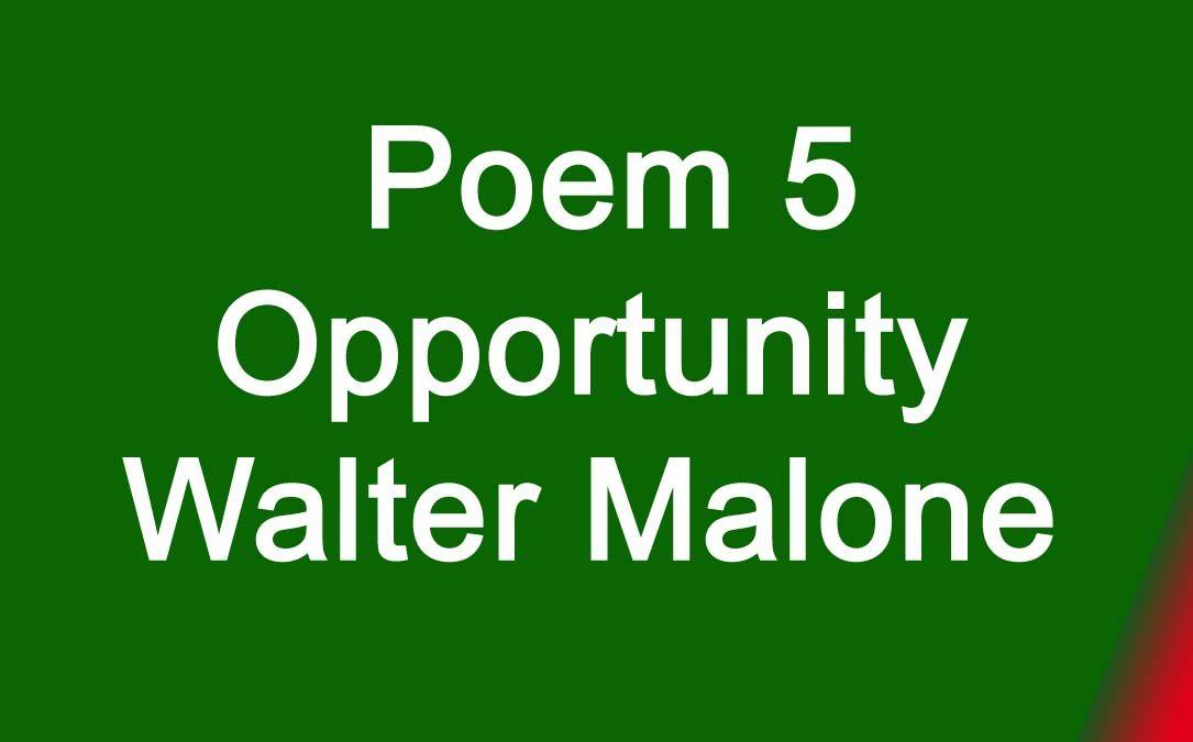 Poem 5 Opportunity Walter Malone