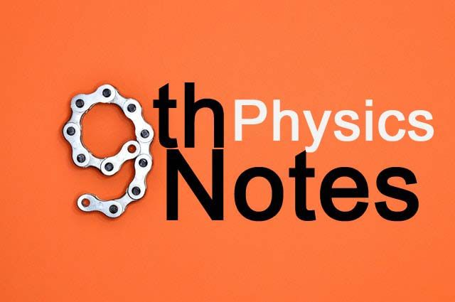 best KIPS 9th Class Physics Notes