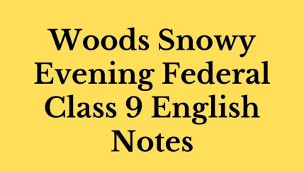 Woods Snowy Evening Federal Class 9 English Notes
