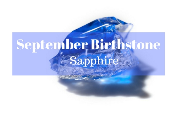 september birthstone - sapphire meaning, powers, colours, and history