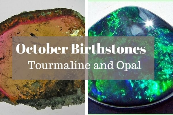 october birthstone - tourmaline and opal