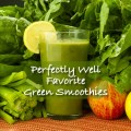 Perfectly Well - Favorite Green SMoothies