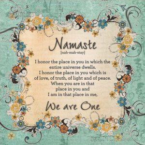 Namaste-We are One!