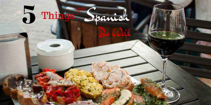 5 Things The Spanish Do Well