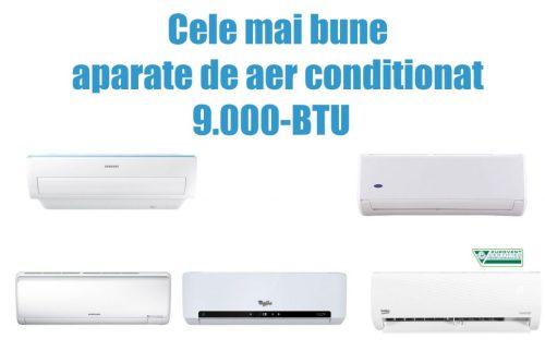 Cele mai bune aparate aer conditionat 9000 BTU