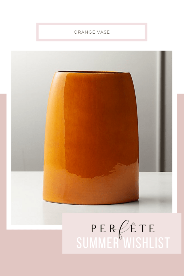 orange vase - summer wishlist - perfête summer essentials