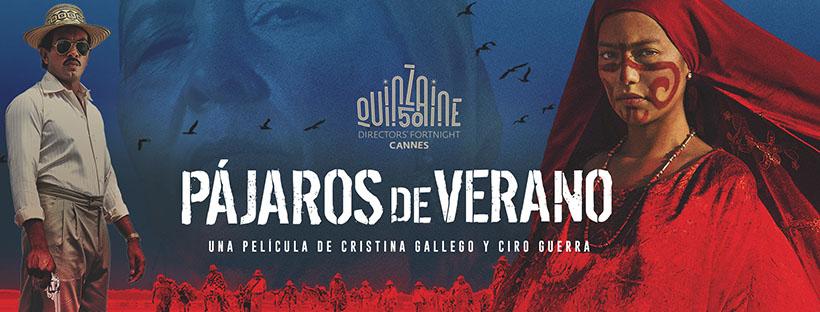 Pájaros de verano, lo nuevo de Ciro Guerra y Cristina Gallego estrena el 2 de agosto