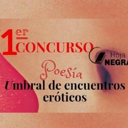 """Primer concurso Hoja Negra """"la poesía, umbral de encuentros eróticos"""""""