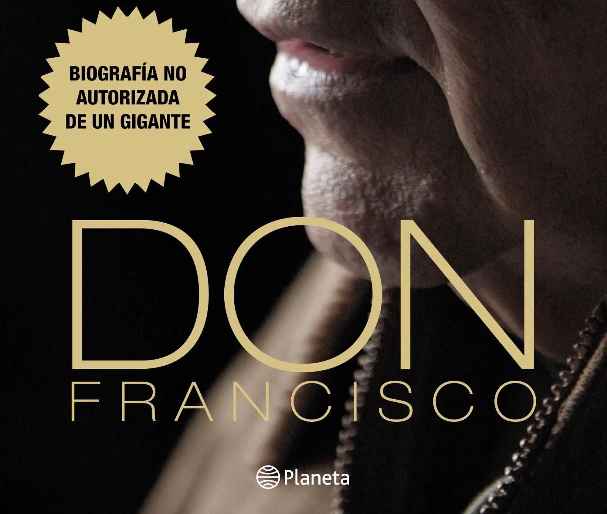 """Don Francisco. Biografía no autorizada de un gigante"""", de Laura ..."""