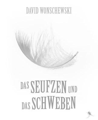 """DAVID WONSCHEWSKI """"Das Seufzen und das Schweben"""" - periplaneta"""