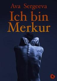 "Ava Sergeeva ""Ich bin Merkur"" - periplaneta"