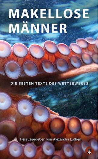 "ALEXANDRA LÜTHEN (Hrsg.): ""Makellose Männer – Wettbewerbsanthologie"""