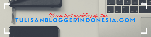 tips ngeblog indonesia terlengkap - tulisan blogger indonesia by febriyan lukito