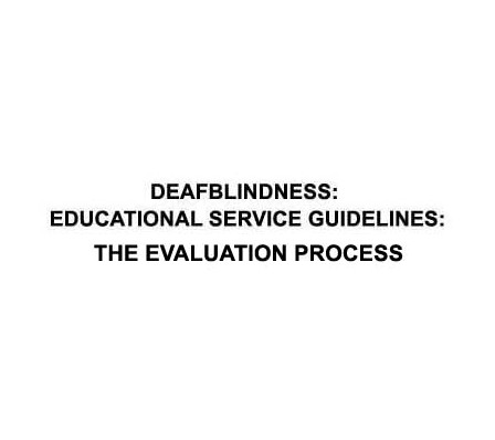 Deafblindness: Educational Service Guidelines and Fact