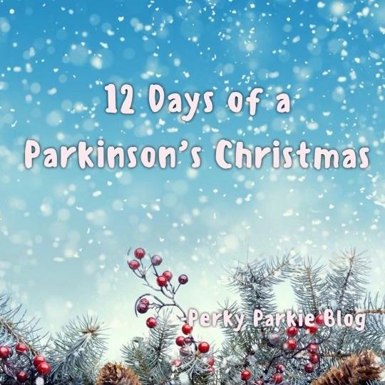 12 Days of a Parkinson's Christmas