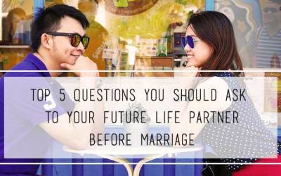 Top 5 questions you should ask to your future life partner before marriage