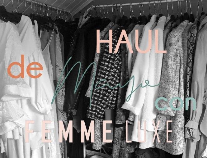 Haul de mayo Femme Luxe