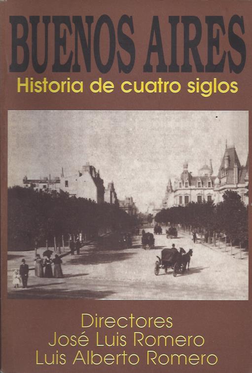 Resultado de imagen para imagenes jose luis romero luis alberto romero buenos aires historia de cuatro siglos primera edicion