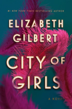 Most Anticipated Books Of 2019: A new book from Elizabeth Gilbert called City of Girls which is a unique love story set in the New York City theater world during the 1940s