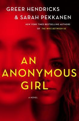 Books To Read In 2019: If you love pyschological thrillers, check out An Anonyous Girl -- the story of a girl participating in a psycholgical study that takes a turn for the worst.