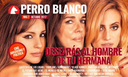 PERRO BLANCO | NÚMERO 7| OCTUBRE/ 17