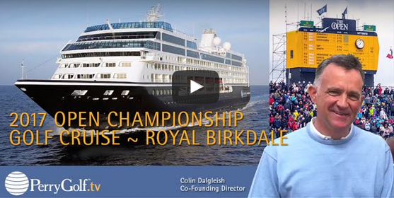 2017 Open Championship Golf Cruise at Royal Birkdale - PerryGolf.com