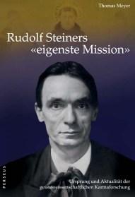 Rudolf Steiners eigenste Mission