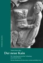 Der neue Kain – die Tempellegende und ihre Vollendung durch Rudolf Steiner