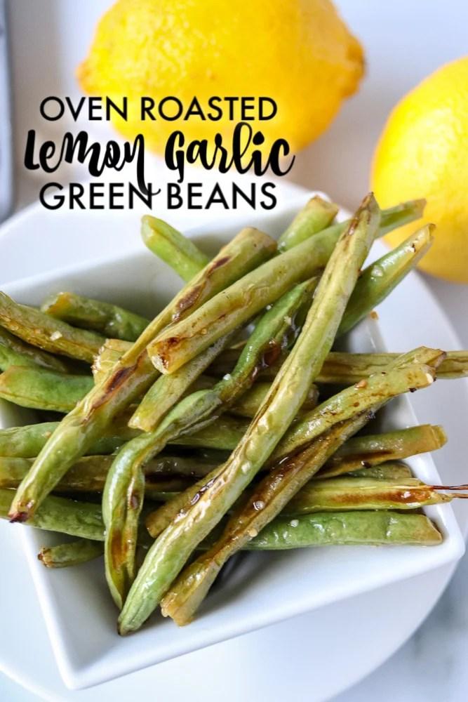oven roasted lemon garlic green beans in white bowl