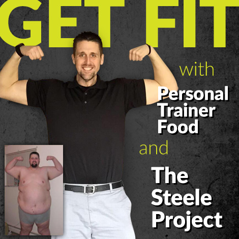 Get Fit with Personal Trainer Food and The Steele Project; click on this image and sign up today!