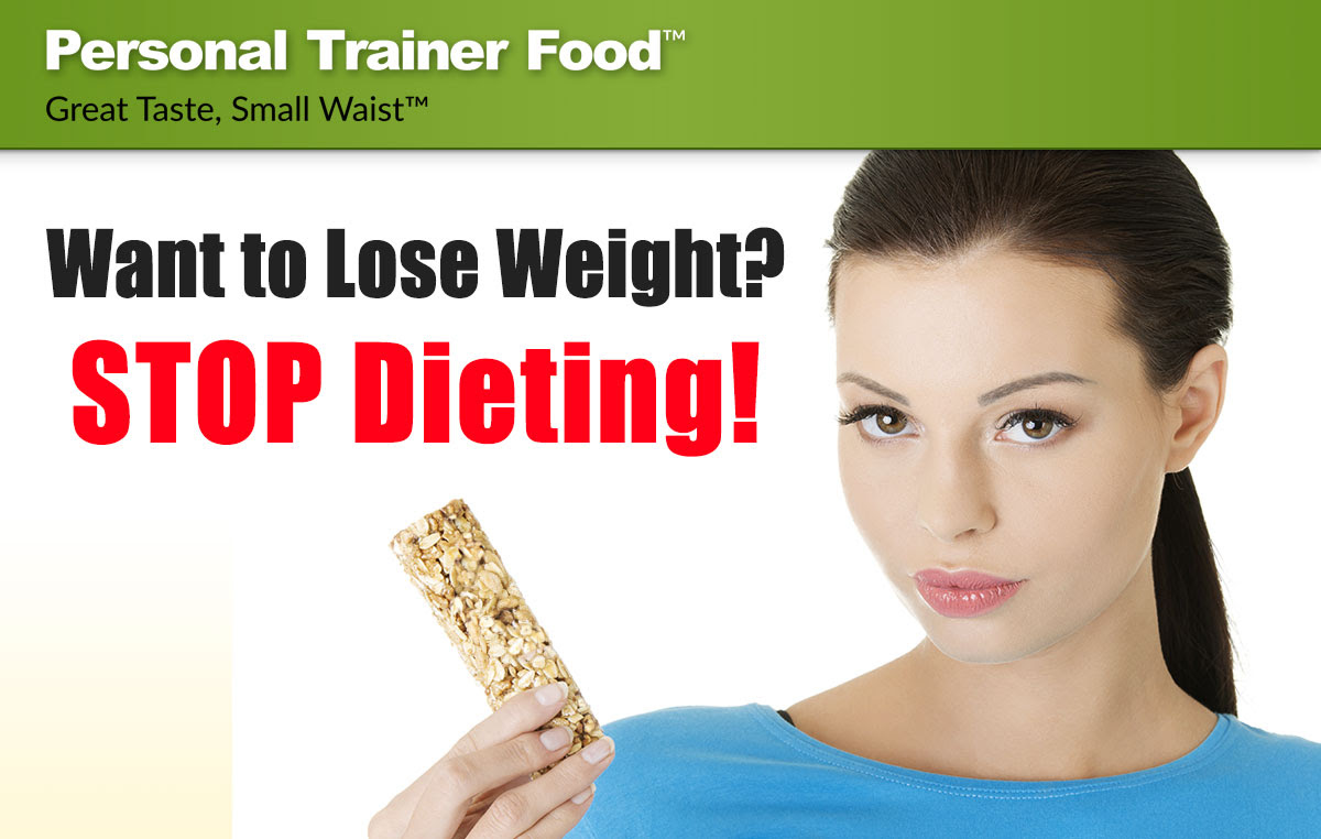 Stop dieting and still lose weight; here's how you can do it with Personal Trainer Food.
