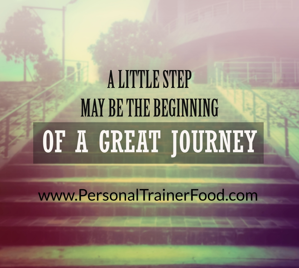 A little step may be the beginning of a great journey with Personal Trainer Food. www.PersonalTrainerFood.com Order today for to lose weight fast!