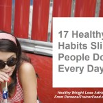 17 Healthy Habits Skinny, Slim People Do Every Day