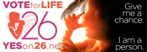 Yes on 26 Life Begins as Fertilization Amendment
