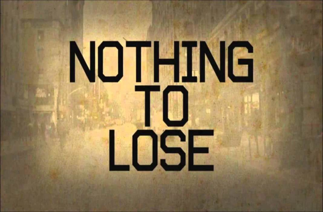 「nothing to lose」的圖片搜尋結果