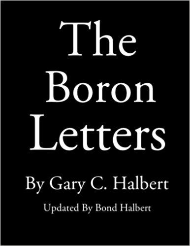 https://smile.amazon.com/Boron-Letters-Gary-C-Halbert/dp/1484825985/ref=sr_1_1?ie=UTF8&tag=prl000-20&qid=1539569556&sr=8-1&keywords=boron+letters