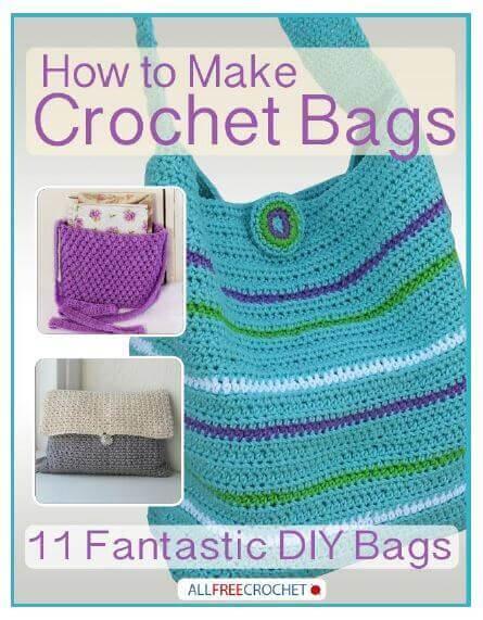 Free Ebook How To Make Crochet Bags 11 Fantastic Diy Bags Petals