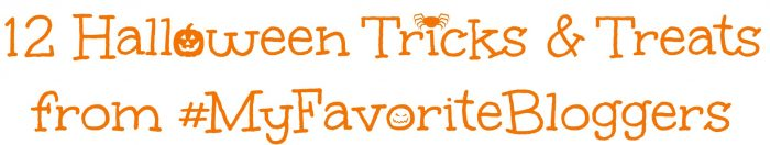 12 Halloween Tricks & Treats from #MyFavoriteBloggers