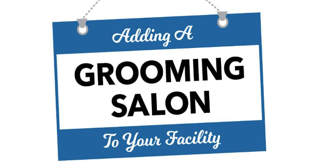 Adding a Grooming Salon to Your Facility