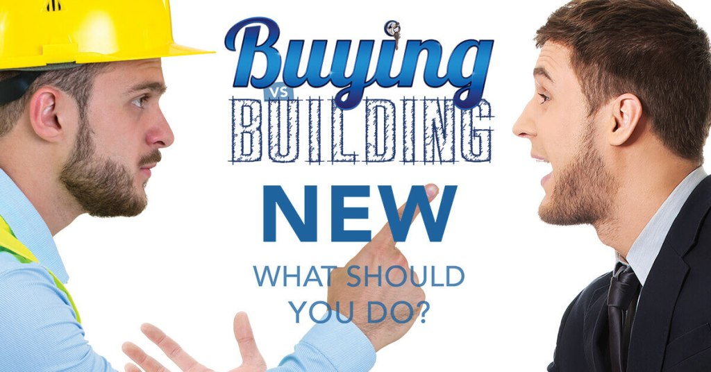 Buying vs Building New: What Should You Do?