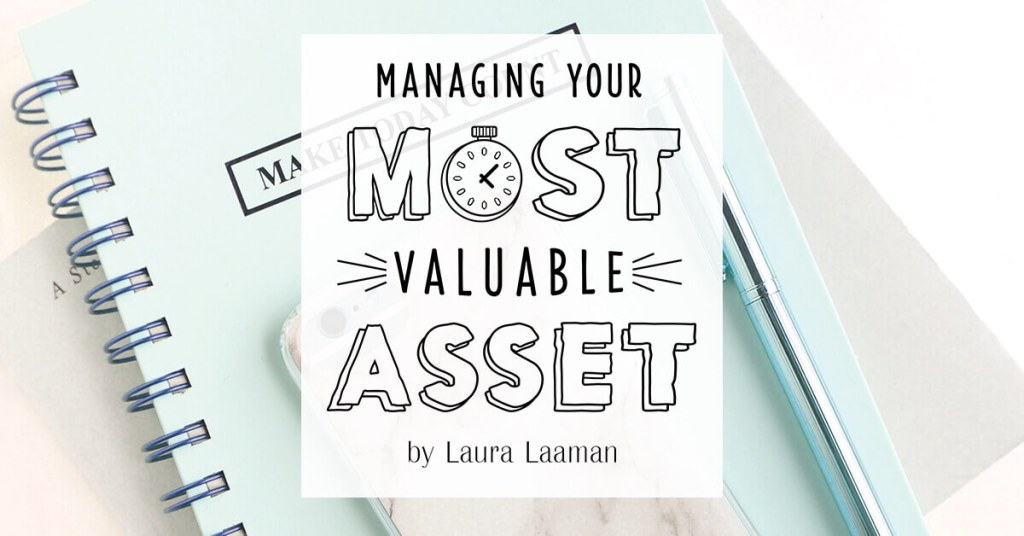 Managing Your Most Valuable Asset