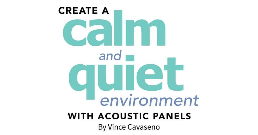 Create a Calm and Quiet Environment with Acoustic Panels