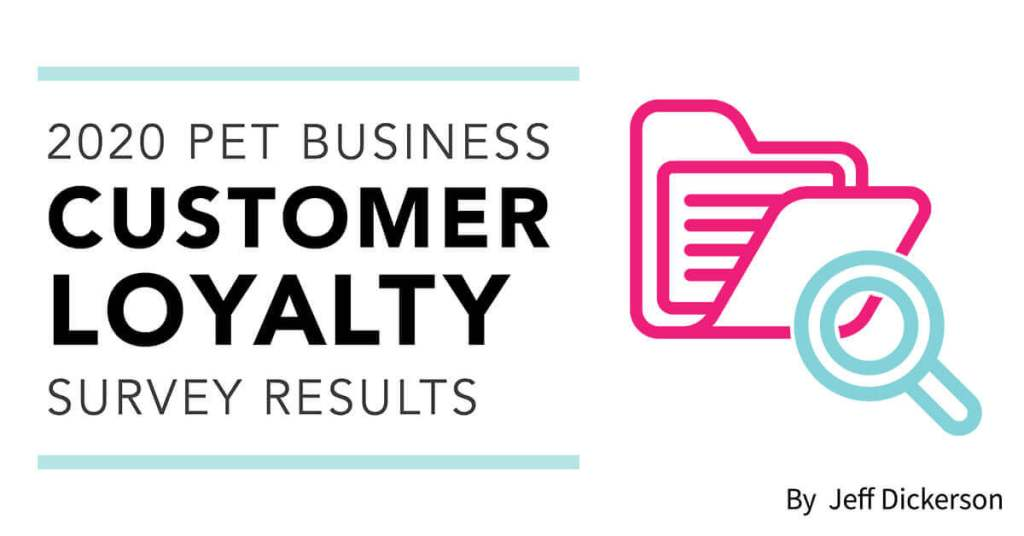 2020 Pet Business Customer Loyalty Survey Results