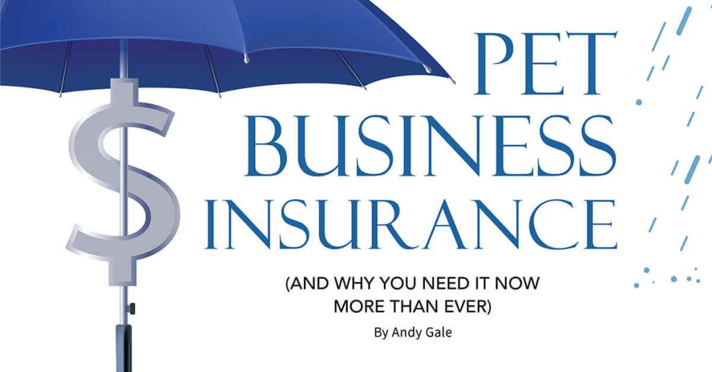 Pet Business Insurance (and Why You Need It Now More Than Ever)