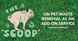 """The """"Scoop"""" on Pet Waste Removal as an Add-on Service"""