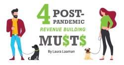 4 Post-Pandemic Revenue Building Musts