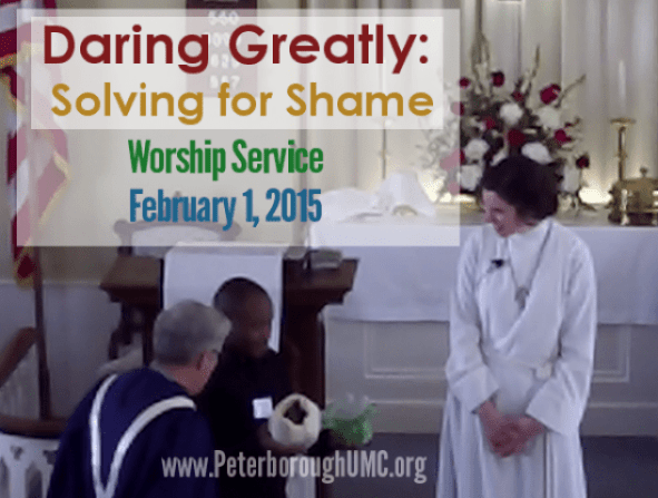 Daring Greatly: Solving for Shame - Worship Service - February 1, 2015
