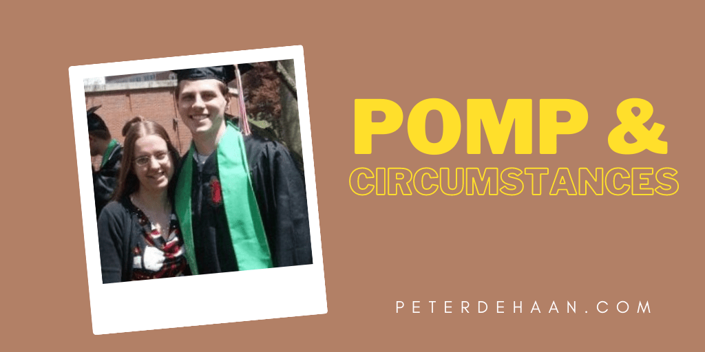Pomp and Circumstances