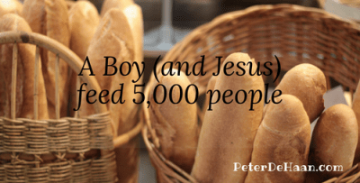 A Boy (and Jesus) Feed 5,000 People