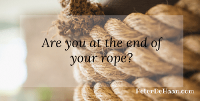Are You At the End of Your Rope?